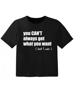 cool Kinder Tshirt you cant always get what you want but I can
